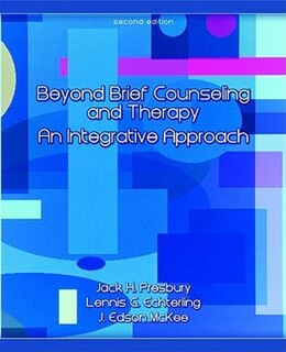 Book Beyond Brief Counseling And Therapy: An Integrative Approach by Jack H. Presbury