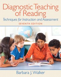 Diagnostic Teaching of Reading: Techniques for Instruction and Assessment