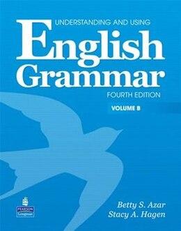 Book Underst. Using Eng Grammar 4/e: STBK SPLIT B by PEARSON LONGMAN