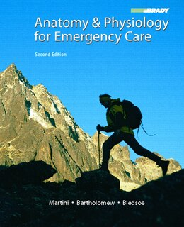 Book Anatomy & Physiology For Emergency Care by Bryan E. Bledsoe