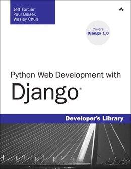 Book Python Web Development with Django by Jeff Forcier