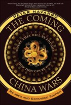 The Coming China Wars: Where They Will Be Fought and How They Can Be Won, Revised and Expanded…