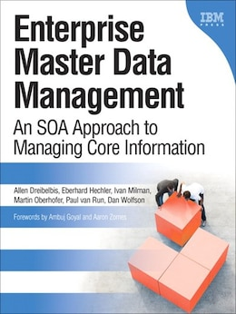Book Enterprise Master Data Management: An SOA Approach to Managing Core Information by Allen Dreibelbis