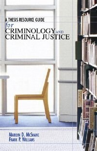 Book A Thesis Resource Guide for Criminology and Criminal Justice by Marilyn D. Mcshane