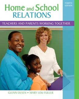 Book Home and School Relations: Teachers and Parents Working Together by Glenn W. Olsen