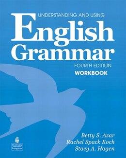 Book Underst. Using Eng Grammar 4/e: Wrbk by PEARSON LONGMAN