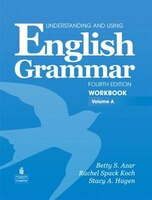 UNDERST. USING ENG GRAMMAR 4/E: WORKBOOK A W/AK