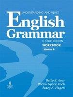 UNDERST. USING ENG GRAMMAR 4/E: WORKBOOK B