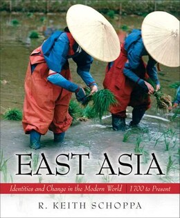 Book East Asia: Identities and Change in the Modern World (1700 to Present) by R. Keith Schoppa
