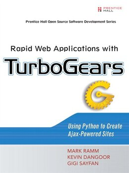 Book Rapid Web Applications with TurboGears: Using Python To Create Ajax-powered Sites by Mark Ramm