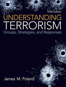 Book Understanding Terrorism: Groups, Strategies, and Responses by James M. Poland
