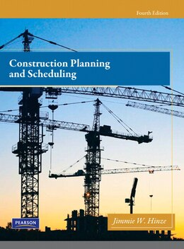 Book Construction Planning and Scheduling by Jimmie W. Hinze