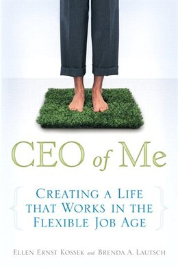 Book CEO of Me: Creating a Life That Works in the Flexible Job Age (paperback) by Ellen Ernst Kossek