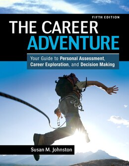 Book The Career Adventure: Your Guide To Personal Assessment, Career Exploration, And Decision Making by Susan M. Johnston