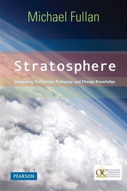 Book Stratosphere: Integrating Technology, Pedagogy, And Change Knowledge by Michael Fullan