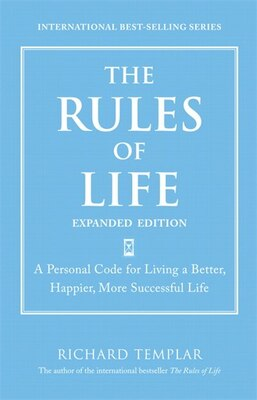 Book The Rules of Life, Expanded Edition: A Personal Code for Living a Better, Happier, More Successful… by Richard Templar