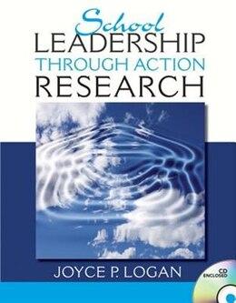 Book School Leadership Through Action Research by Joyce P. Logan