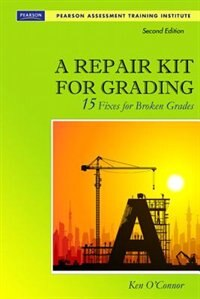Book A Repair Kit for Grading: Fifteen Fixes For Broken Grades With Dvd by Ken O'connor