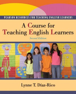 Book A Course for Teaching English Learners by Lynne T. Diaz-rico