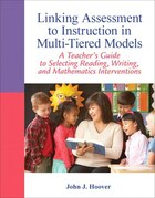 Linking Assessment To Instruction In Multi-tiered Models: A Teacher's Guide To Selecting, Reading…