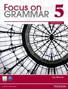 Book FOCUS GRAMMAR (5)           4E: STUDENT BOOK W/AUDIO by PEARSON LONGMAN