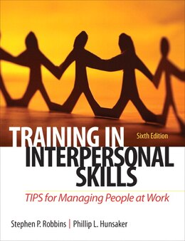 Book Training in Interpersonal Skills: TIPS for Managing People at Work by Stephen P. Robbins