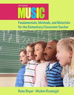 Book Music Fundamentals, Methods, and Materials for the Elementary Classroom Teacher by Rene Boyer