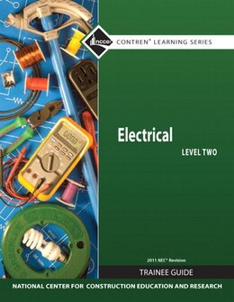 Book Electrical Level 2 Trainee Guide, 2011 NEC Revision, Paperback by . Nccer