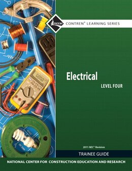 Book Electrical Level 4 Trainee Guide, 2011 NEC Revision, Paperback by . Nccer