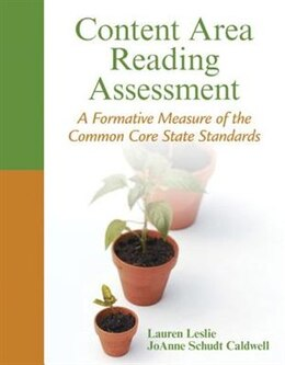 Book Content Area Reading Assessment: A Formative Measure Of The Common Core State Standards by Lauren Leslie
