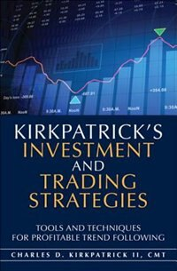 Book Kirkpatrick's Investment And Trading Strategies: Tools And Techniques For Profitable Trend Following by Charles D. Kirkpatrick