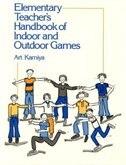 Book Elementary Teacher's Handbook of Indoor & Outdoor Games by Art Kamiya