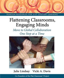 Book Flattening Classrooms, Engaging Minds: Move to Global Collaboration One Step at a Time by Julie Lindsay