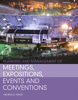Book Planning And Management Of Meetings, Expositions, Events And Conventions by George G. Fenich