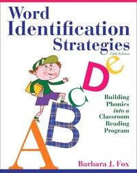 Word Identification Strategies: Building Phonics into a Classroom Reading Program