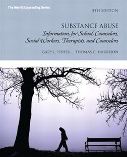 Book Substance Abuse: Information for School Counselors, Social Workers, Therapists and Counselors by Gary L. Fisher