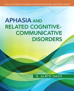 Book Aphasia And Related Cognitive-communicative Disorders by G. Albyn Davis