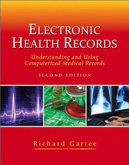 Book Electronic Health Records: Understanding And Using Computerized Medical Records Plus… by Richard Gartee