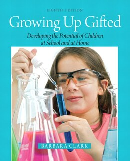 Book Growing Up Gifted: Developing The Potential Of Children At School And At Home by Barbara Clark