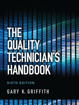 Book The Quality Technician's Handbook by Gary K. Griffith