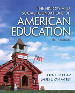 Book The History and Social Foundations of American Education by John D. Pulliam