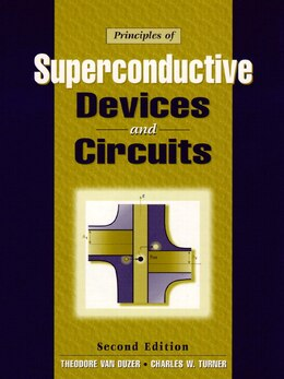 Book Principles of Superconductive Devices and Circuits by Theodore Van Duzer