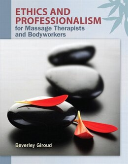 Book Ethics And Professionalism For Massage Therapists And Bodyworkers by Beverley A. Giroud