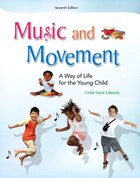 Music and Movement: A Way of LIfe for the Young Child