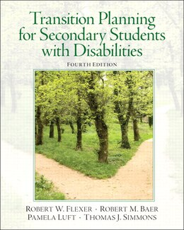 Book Transition Planning For Secondary Students With Disabilities by Robert W. Flexer
