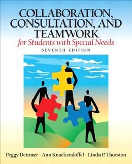 Book Collaboration, Consultation, and Teamwork for Students with Special Needs by Peggy Dettmer