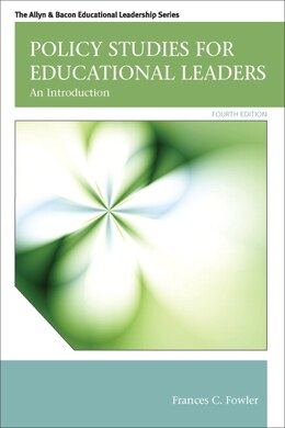 Book Policy Studies for Educational Leaders: An Introduction by Frances C. Fowler