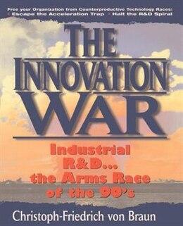 Book The Innovation War by Christoph-friedrich Von Braun