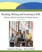 Reading, Writing, And Learning In Esl: A Resource Book For Teaching K-12 English Learners