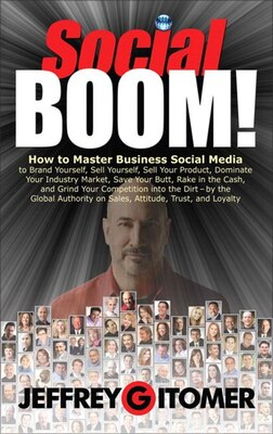 Book Social BOOM!: How to Master Business Social Media to Brand Yourself, Sell Yourself, Sell Your… by Jeffrey Gitomer
